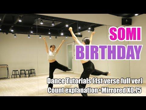 [ENG]SOMI-Birthday Dance Tutorials | 1st verse full ver | Count explanation + Mirroredx0.75 |소미 벌스데이
