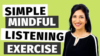 Mindful Listening to Improve Your Relationships - A Simple Mindful Listening Exercise!