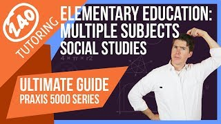 Praxis Elementary Education [5004] Social Studies - Everything You Need To Know To Pass