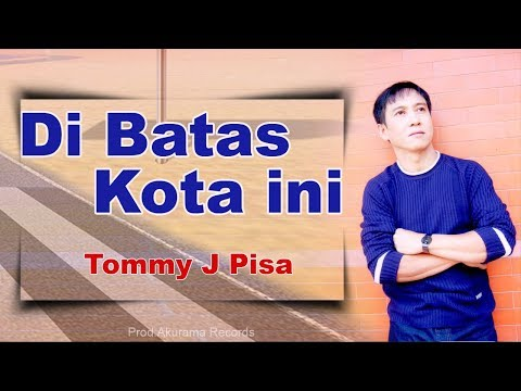 Tommy j pisa   di batas kota ini  official music video