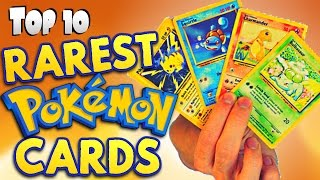 Top 10 RAREST Pokémon Cards