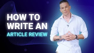 How To Write An Article Review (Definition, Types, Formatting) | EssayPro