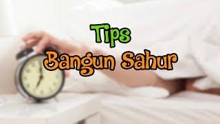 Tips Bangun Sahur Anti Kesiangan Bagi yang Susah Bangun