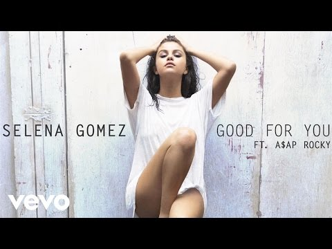 Selena Gomez - Good For You ft. A$AP Rocky (Official Audio)