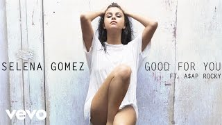 Selena Gomez - Good For You (Official Audio) ft. A$AP Rocky