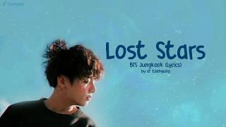 BTS Jungkook - Lost Stars (Cover) | LYRICS