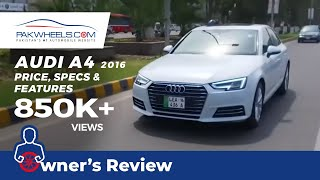 Audi A4 2016 Owner's Review: Price, Specs & Features | PakWheels