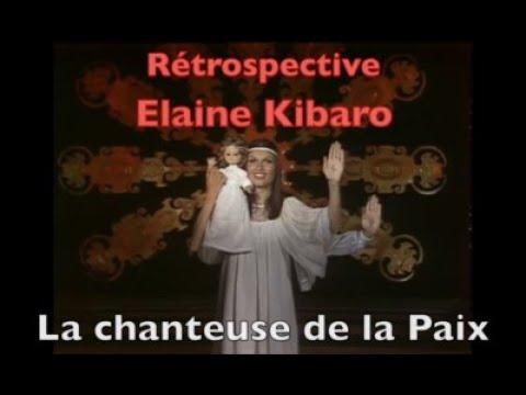 Rétrospective Elaine Kibaro, Chanteuse de la Paix