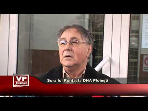 Sora lui Ponta, la DNA Ploiești