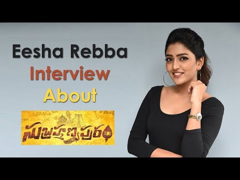 eesha-rebba-interview-about-subramanyapuram