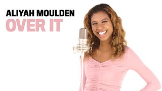 Aliyah Moulden - Over It (Acoustic) (Lyrics)