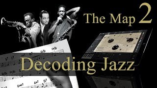 Decoding Jazz - 2.Understanding the Map in Mapping Tonal Harmony Pro