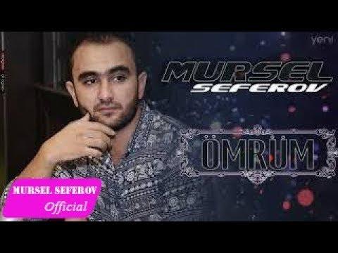 Mürsəl Səfərov — Ömrüm (2017) mp3 yukle - mp3.DINAMIK.az
