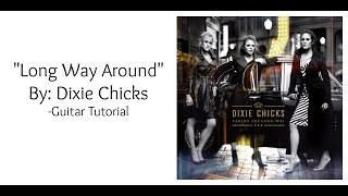 """""""Long Way Around"""" by the Dixie Chicks-  Guitar Tutorial"""
