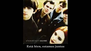 Slowdive - Altogether (subtitulada en español)