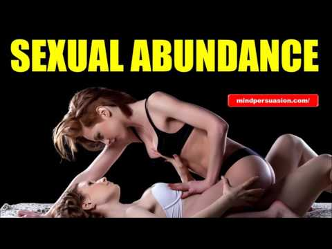 ADULTS ONLY! Sexual Abundance - women will throw themselves at you - Subliminal Affirmations