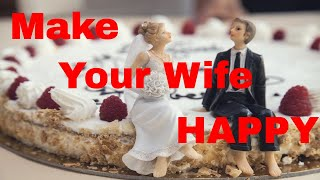 5 Simple Tips To Make Your Wife HAPPY