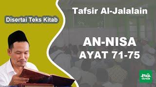 Surat An-Nisa Ayat 71-75 # Tafsir Al-Jalalain # KH. Ahmad Bahauddin Nursalim