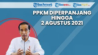 Presiden Jokowi Umumkan PPKM Level 4 Diperpanjang hingga 2 Agustus 2021