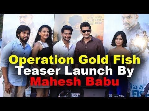 Mahesh Babu Launched The Trailer of Operation Gold Fish