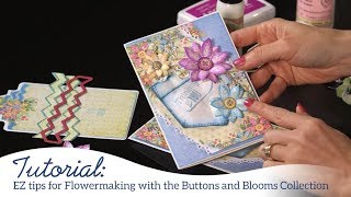 EZ Tips for Flower Making with the Buttons and Blooms Collection