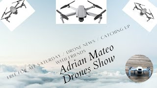 Dji FPV Drone / Free For All Saturday / Drone News / Drone Meet Up