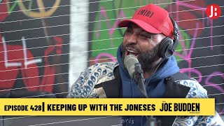 The Joe Budden Podcast - Keeping Up With The Joneses