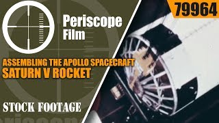 ASSEMBLING THE APOLLO SPACECRAFT & SATURN V ROCKET for MOON MISSIONS 79964