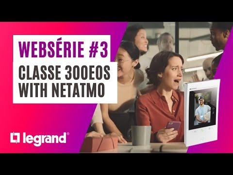 Portier connecté Classe 300EOS with Netatmo : épisode 3 - La surprise