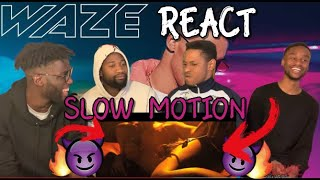 WAZE   Slow Motion (feat Liliana) 👀 REACT