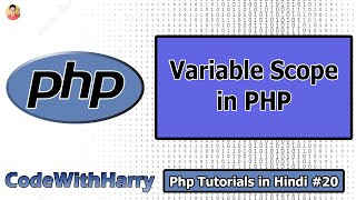 Scope, Local & Global Variables in Php | PHP Tutorial #20