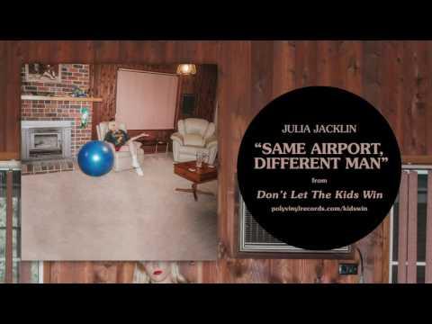 Julia Jacklin - Same Airport, Different Man [OFFICIAL AUDIO]