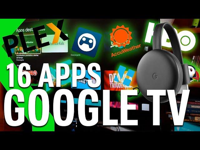 LAS 16 MEJORES APPS para tu CHROMECAST con GOOGLE TV