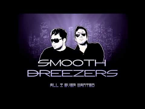 Smooth Breezers - All I Ever Wanted