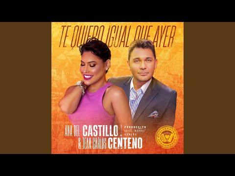 Te Quiero Igual Que Ayer Ana Del Castillo Y Jean...