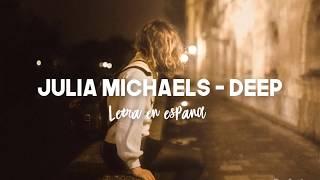 Julia Michaels - Deep | Letra en español (Sub Español)