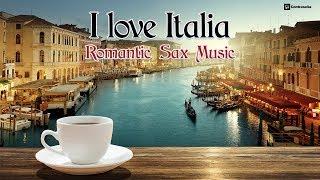"""Sax """"I Love Italia"""" Música Italiana Instrumental Romantica, 80's Italy Love Songs - Javier Canto"""