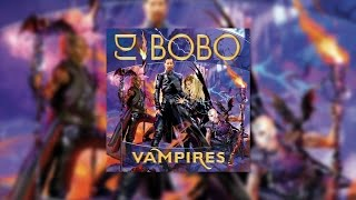 DJ BoBo - Vampires Celebrate (Official Audio)