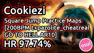 Cookiezi | Square Jump Practice Maps [200BPM t+pazolite_cheatreal GO TO HELL AR10] HR 97.74%