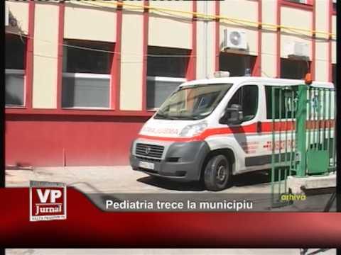 Pediatria trece la municipiu