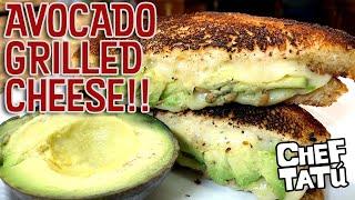 Chef Tatu: Avocado Grilled Cheese Sandwich