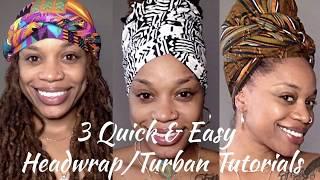 3 Quick & Easy  Headwrap/Turban Tutorials Less than 5 minutes (Medium/Long Hair)