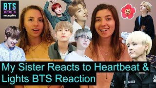 My Sister Reacts To Heartbeat & Lights | BTS Reaction