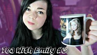 Tea With Emily #3