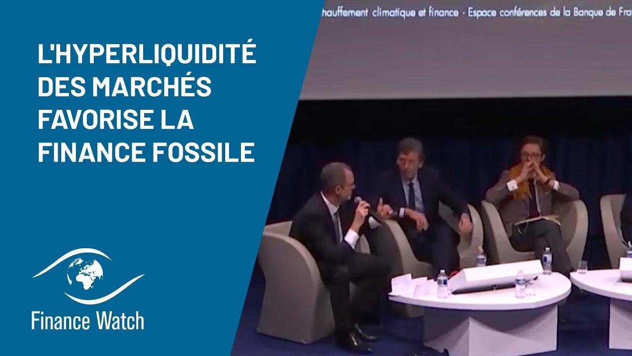 Finance Watch L'hyperliquidité des marchés favorise la finance fossile