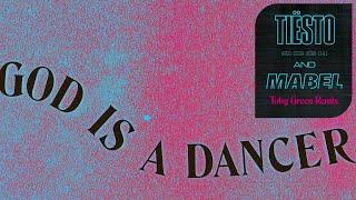 Tiësto, Mabel   God Is A Dancer (Toby Green Remix)