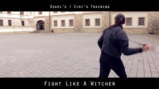 Sword's Path | Fight like a Witcher - Eskel's/Ciri's Training