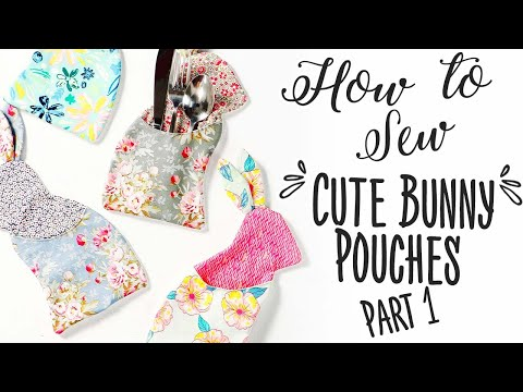 How to Sew Cute Bunny Pouches - pt1