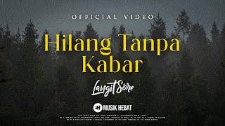 LANGIT SORE : HILANG TANPA KABAR (OFFICIAL LYRIC VIDEO)