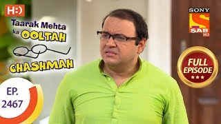 Taarak Mehta Ka Ooltah Chashmah - Ep 2467 - Full Episode - 15th May, 2018